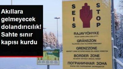 Rusya-Finlandiya arasına düzmece sınır kapısı kuran dolandırıcı yakalandı