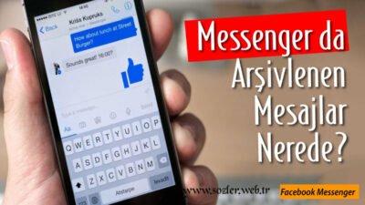 Messenger da Arşivlenen Mesajlar Nerede